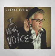 Johnny Colla I Hear Voices CD